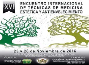 XVI Encuentro Internacional de Técnicas de Medicina Estética y Antienvejecimiento